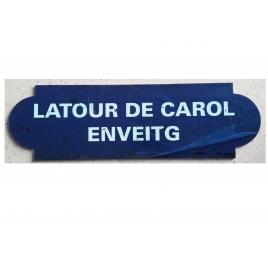 Repro de la plaque de gare de La Tour de Carol-Enveitg, desservie par le Train Jaune