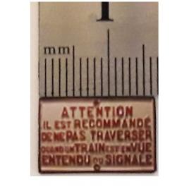 Plaque de passage à  niveau Attention, il est recommandé 1/43,5